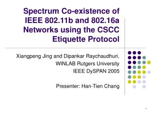 Spectrum Co-existence of IEEE 802.11b and 802.16a Networks using the CSCC Etiquette Protocol