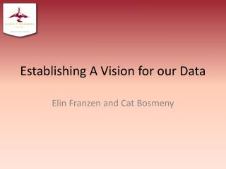 Establishing A Vision for our Data