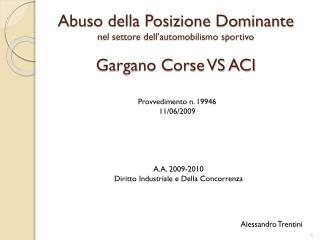 Abuso della Posizione Dominante  nel settore dell'automobilismo sportivo Gargano Corse VS ACI