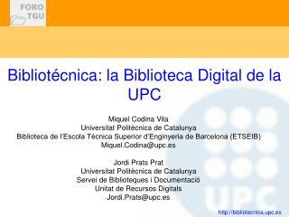 Bibliotécnica: la Biblioteca Digital de la UPC