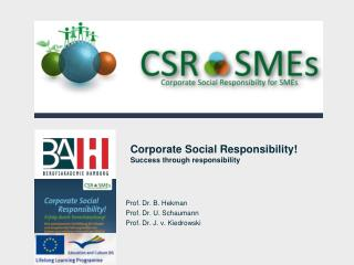 Corporate Social Responsibility! Success through responsibility