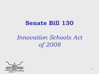 Senate Bill 130 Innovation Schools Act  of 2008