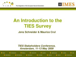 An Introduction to the  TIES Survey
