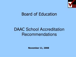 Board of Education DAAC  School Accreditation Recommendations