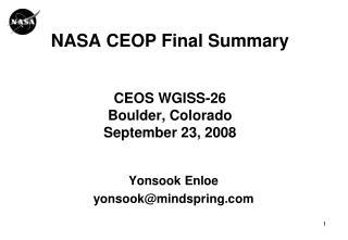 NASA CEOP Final Summary CEOS WGISS-26 Boulder, Colorado September 23, 2008