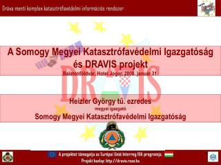 Heizler György tű. ezredes megyei igazgató Somogy Megyei Katasztrófavédelmi Igazgatóság