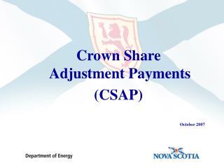 Crown Share  Adjustment Payments (CSAP)