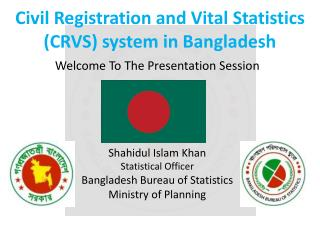Civil Registration and Vital Statistics (CRVS) system in Bangladesh