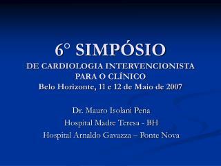 Dr. Mauro Isolani Pena Hospital Madre Teresa - BH Hospital Arnaldo Gavazza – Ponte Nova