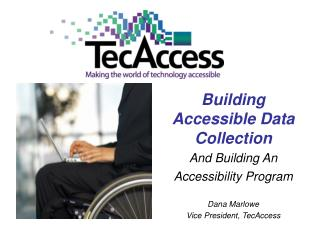 Building Accessible Data Collection   And Building An Accessibility Program Dana Marlowe