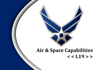 Air & Space Capabilities < < L19 > >