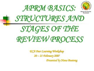 APRM BASICS: STRUCTURES AND STAGES OF THE REVIEW PROCESS