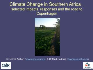 Climate Change in Southern Africa  – selected impacts, responses and the road to Copenhagen