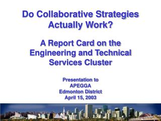 Do Collaborative Strategies Actually Work? A Report Card on the Engineering and Technical
