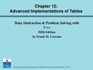 Chapter 12:  Advanced Implementations of Tables