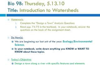 Bio 9B:  Thursday, 5.13.10  Title:  Introduction to Watersheds