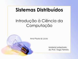 Sistemas Distribuídos Introdução à Ciência da Computação