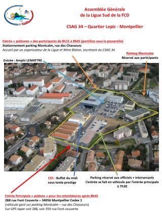 Assemblée Générale  de la Ligue Sud de la FCD CSAG 34 – Quartier Lepic - Montpellier