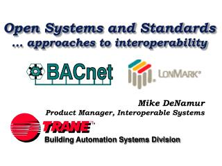 Open Systems and Standards  ... approaches to interoperability