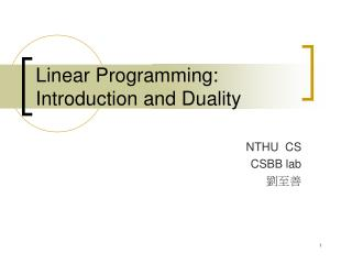 Linear Programming: Introduction and Duality