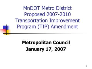 MnDOT Metro District  Proposed 2007-2010 Transportation Improvement Program (TIP) Amendment