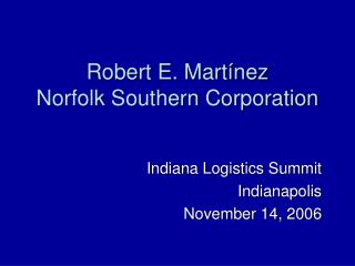 Robert E. Mart nez Norfolk Southern Corporation