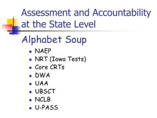 Assessment and Accountability at the State Level