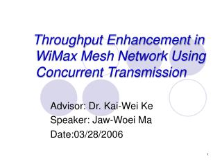 Throughput Enhancement in       WiMax Mesh Network Using     Concurrent Transmission