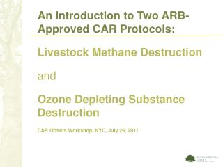 An Introduction to Two ARB-Approved CAR Protocols: Livestock  Methane Destruction and