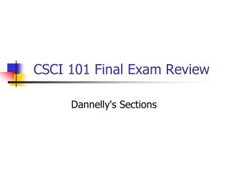 CSCI 101 Final Exam Review