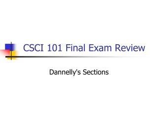 CSCI 101 Final Exam Review