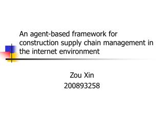 An agent-based framework for construction supply chain management in the internet environment
