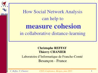 How Social Network Analysis  can  help to measure cohesion in collaborative distance-learning