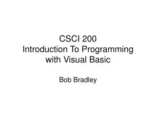 CSCI 200 Introduction To Programming with Visual Basic