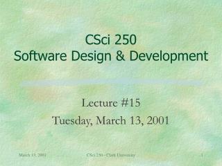 CSci 250 Software Design & Development