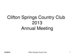 Clifton Springs Country Club	 2013 Annual Meeting
