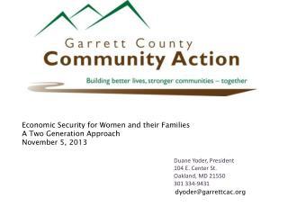 Duane Yoder, President 104 E. Center St. Oakland, MD 21550 301 334-9431
