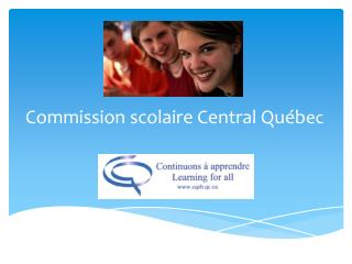 Commission scolaire Central Québ ec