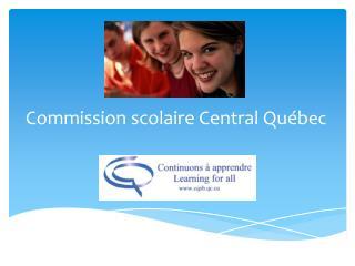 Commission scolaire Central Qu�b ec