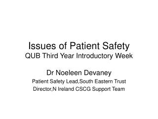 Issues of Patient Safety QUB Third Year Introductory Week