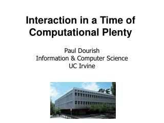 Interaction in a Time of Computational Plenty