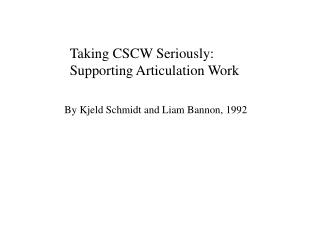 Taking CSCW Seriously: Supporting Articulation Work