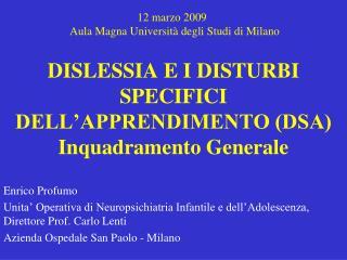 DISLESSIA E I DISTURBI SPECIFICI DELL'APPRENDIMENTO (DSA) Inquadramento Generale