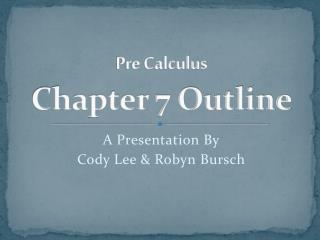 Pre Calculus Chapter 7 Outline
