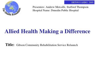 Title:   Gibson Community Rehabilitation Service Relaunch