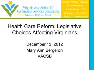 Health Care Reform: Legislative Choices Affecting Virginians