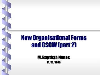 New Organisational Forms and CSCW (part 2)