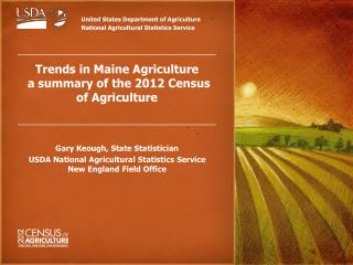 Trends in Maine Agriculture  a summary of the 2012 Census of Agriculture