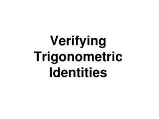 Verifying Trigonometric Identities
