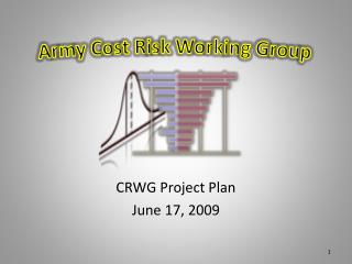 CRWG Project Plan June 17, 2009